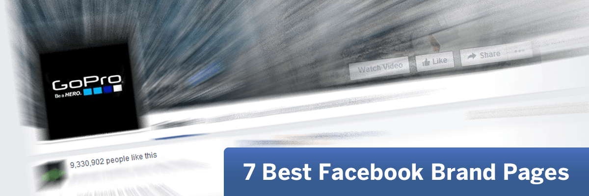 7 Best Facebook Brand Pages - And What They Can Teach You
